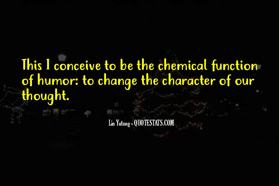 Quotes About Chemical Change #118890
