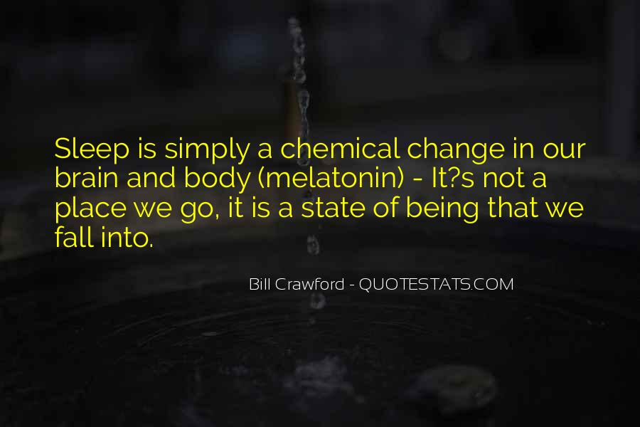 Quotes About Chemical Change #282574