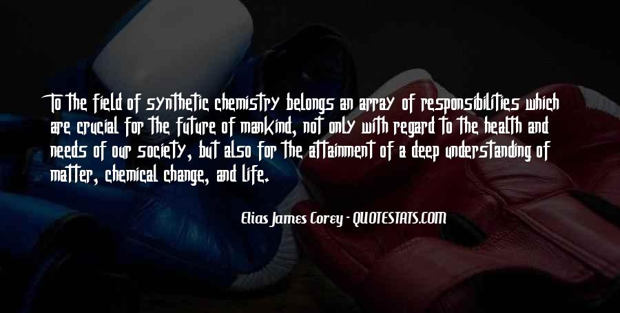 Quotes About Chemical Change #738555