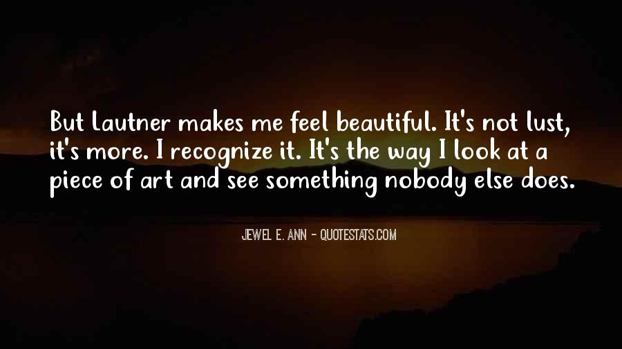 Quotes About How Art Makes You Feel #1202830