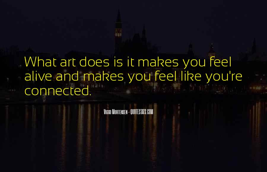 Quotes About How Art Makes You Feel #1451247