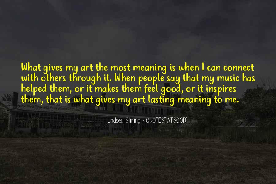 Quotes About How Art Makes You Feel #1566745