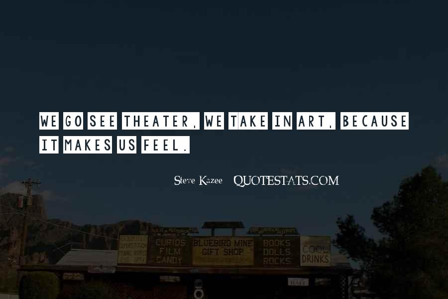 Quotes About How Art Makes You Feel #16670