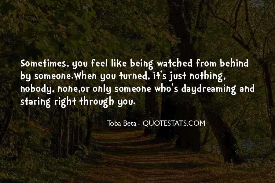 Quotes About Feeling Watched #1421761