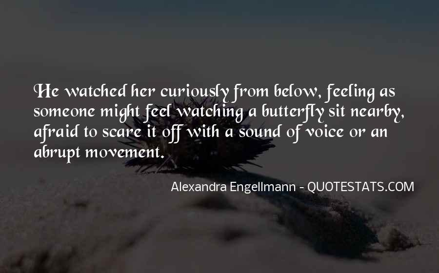 Quotes About Feeling Watched #459531