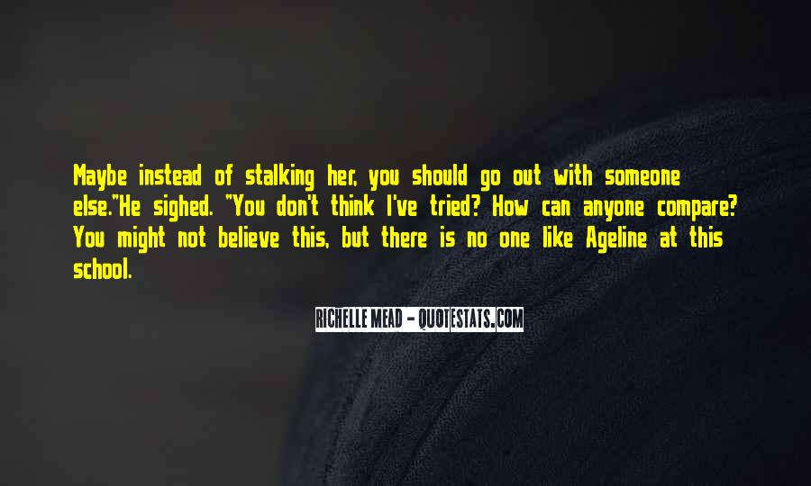 Quotes About Stalking Someone #1048390