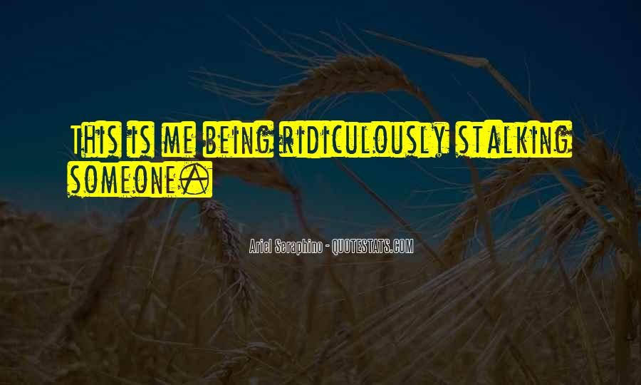Quotes About Stalking Someone #1442090