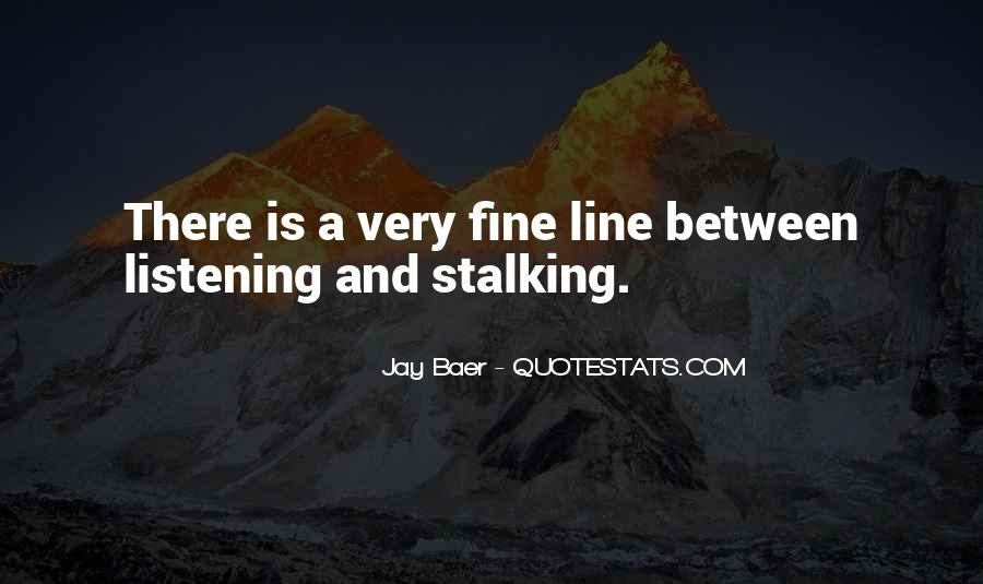 Quotes About Stalking Someone #174099