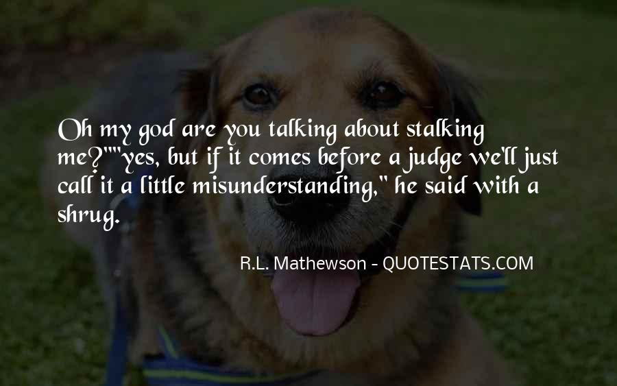 Quotes About Stalking Someone #321353