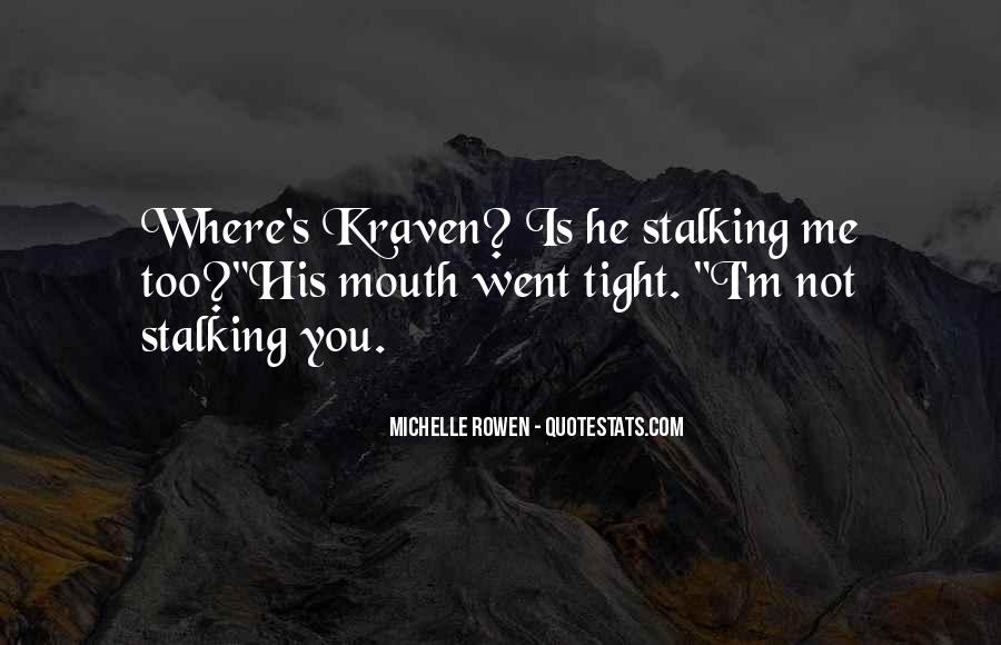 Quotes About Stalking Someone #48423