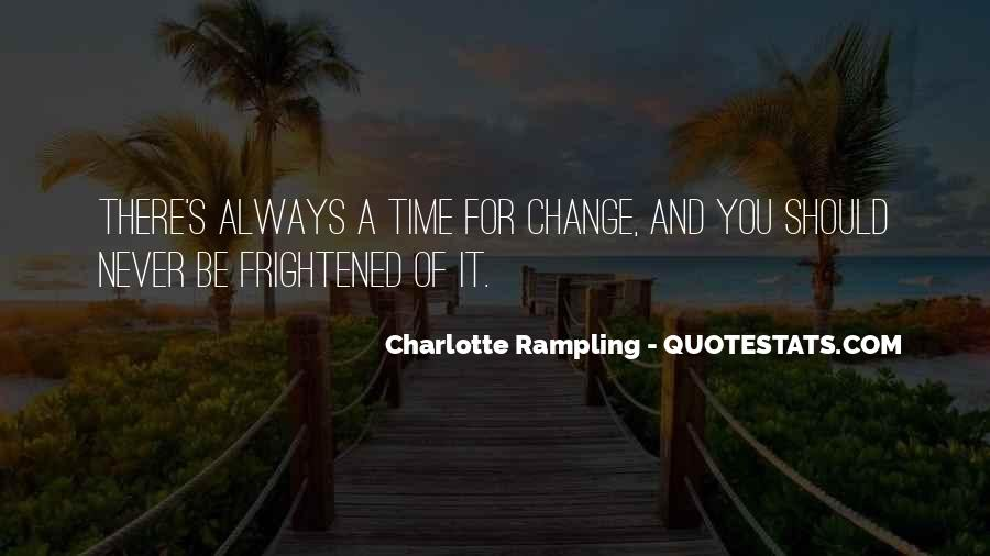 Quotes About A Time For Change #92390