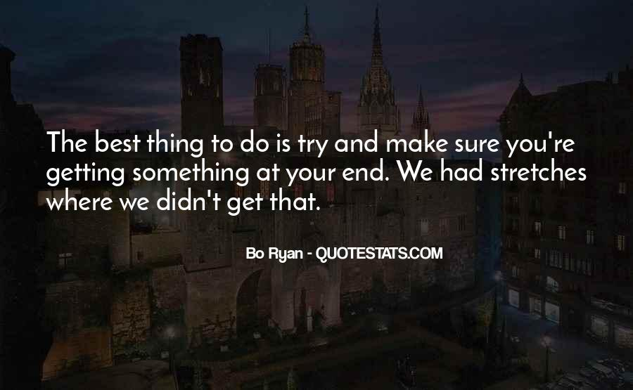 Quotes About Going Out And Getting What You Want #3180