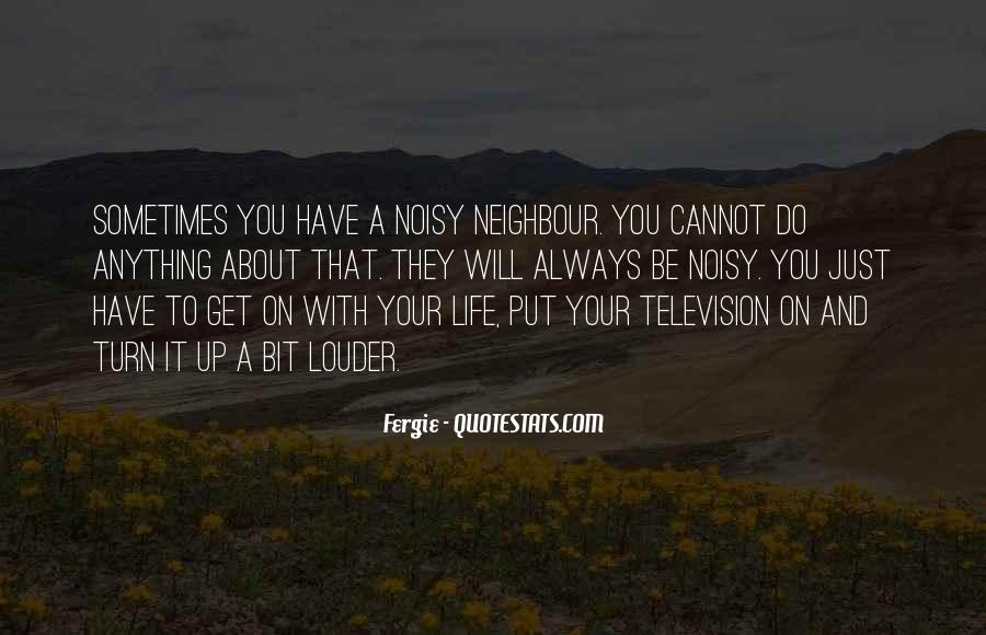 Quotes About Noisy #262847