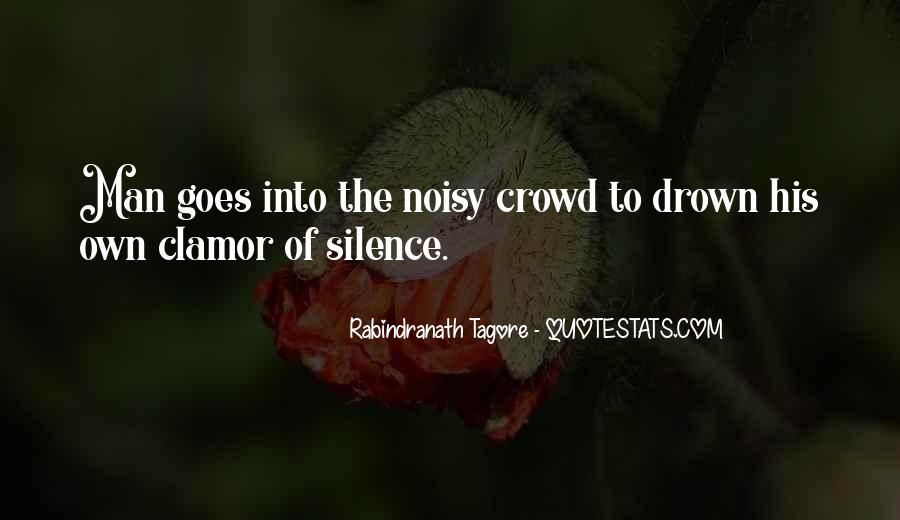 Quotes About Noisy #404967