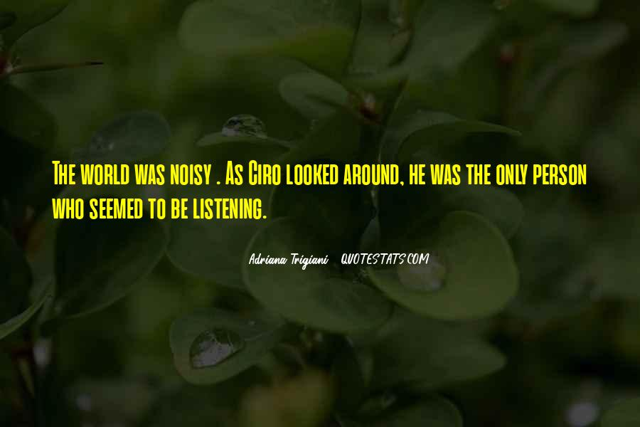 Quotes About Noisy #41986