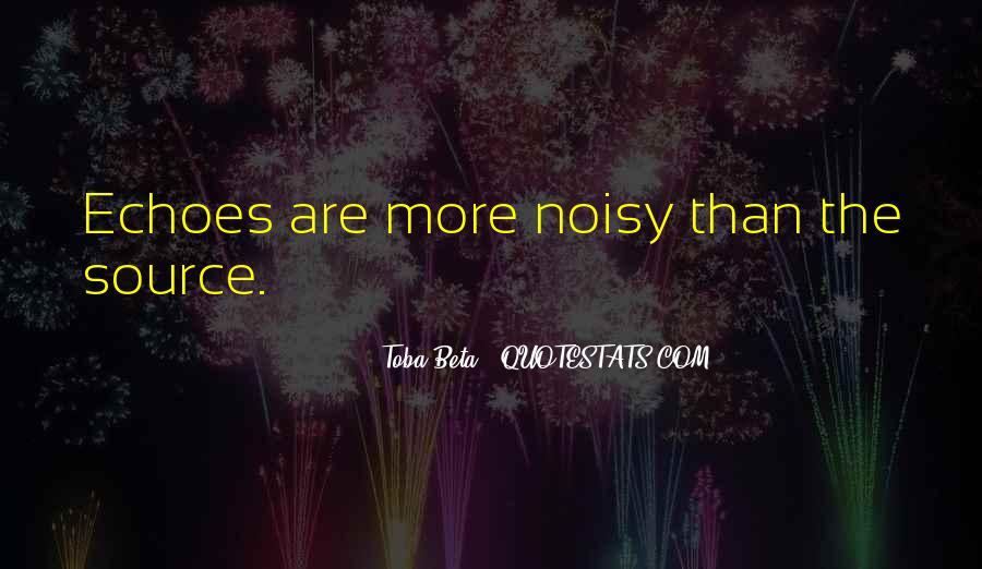 Quotes About Noisy #471792