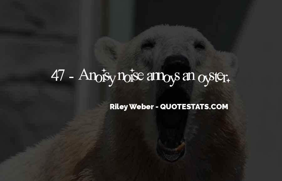 Quotes About Noisy #634559