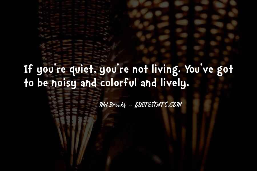 Quotes About Noisy #641877