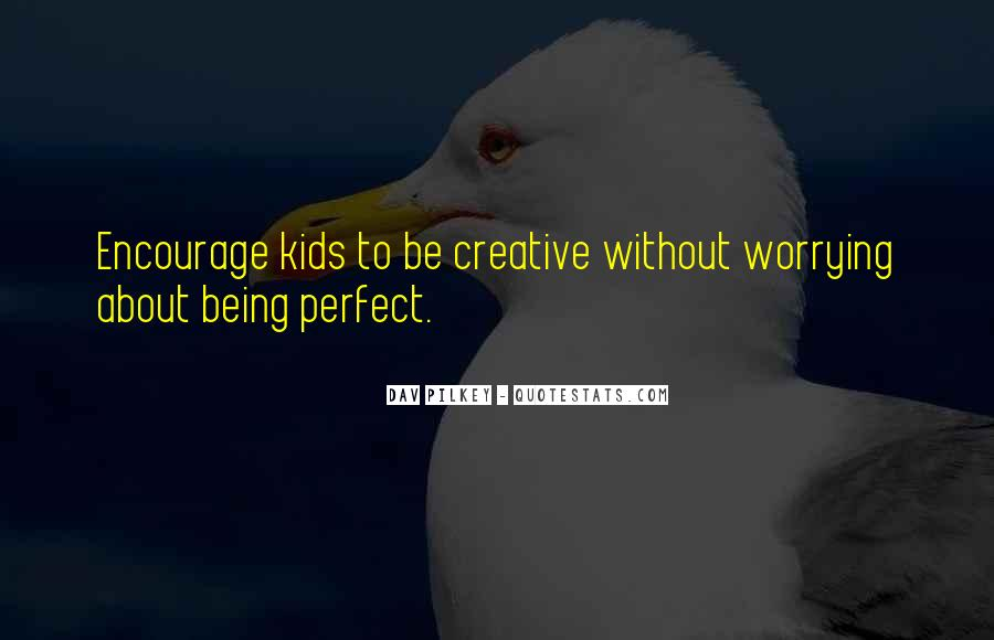 Quotes About About Not Being Perfect #23778