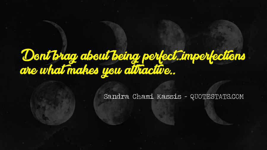 Quotes About About Not Being Perfect #359488
