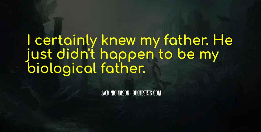 Quotes About Biological Fathers #1115718