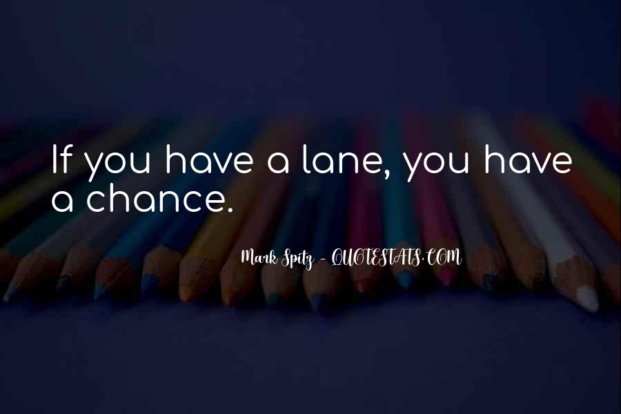Quotes About Lanes #1700709
