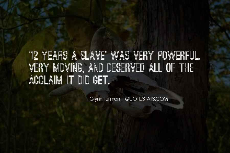 Quotes About 12 Years A Slave #359886