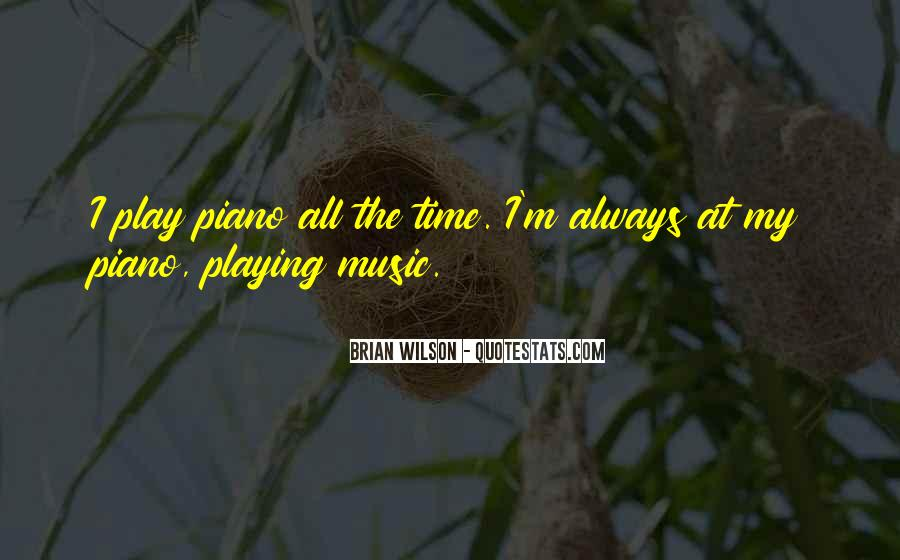 Quotes About Playing Piano #182130