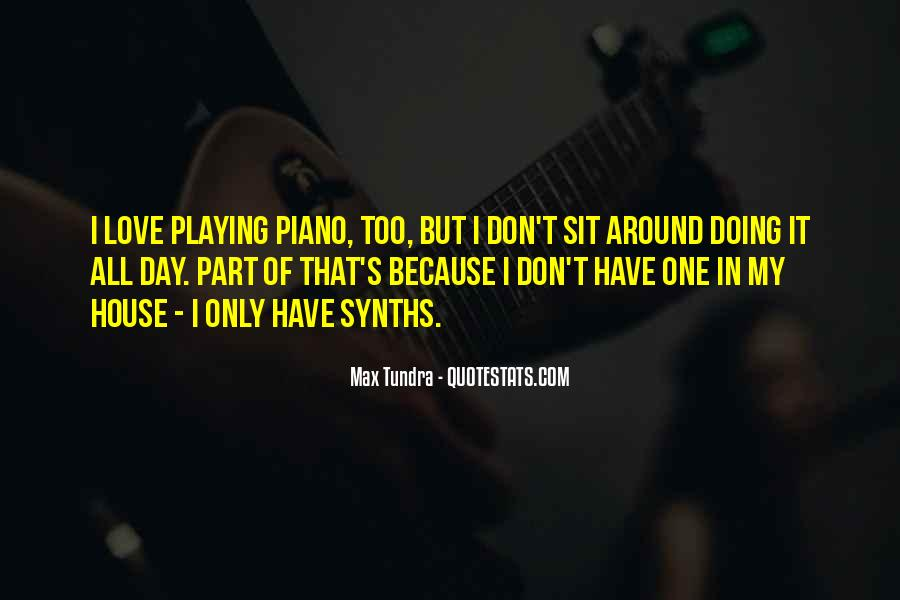 Quotes About Playing Piano #264740