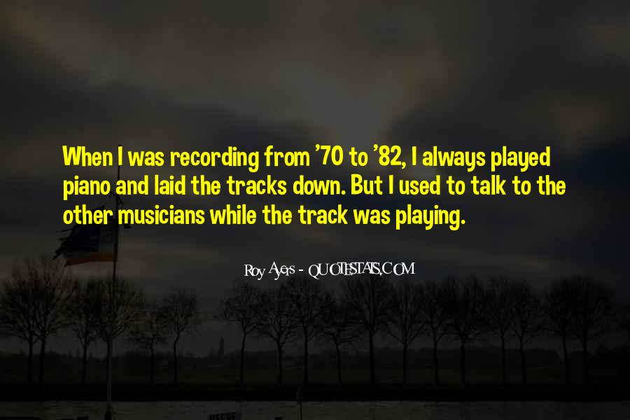 Quotes About Playing Piano #296824
