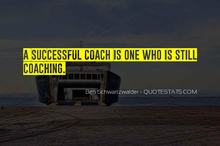 Quotes About A Sports Coach #1483767