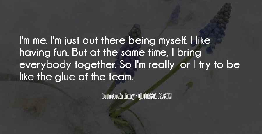 Quotes About Having Time Together #1353286