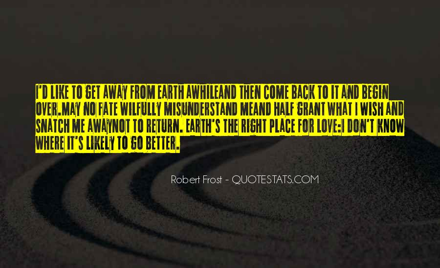 Quotes About Going Away For Awhile #131801