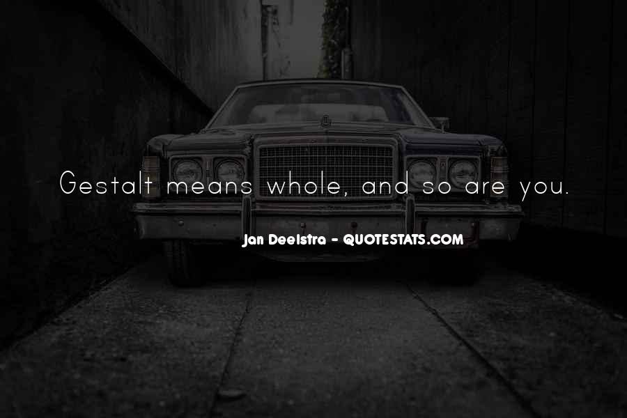 Quotes About Gestalt #4776
