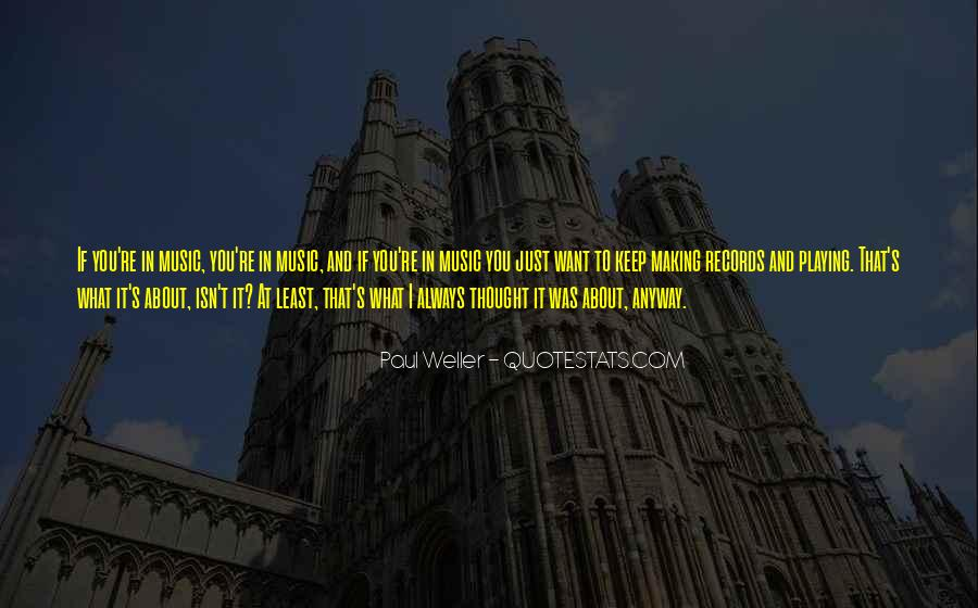 Quotes About Playing Records #1716181