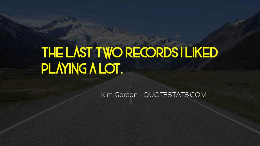 Quotes About Playing Records #1725875