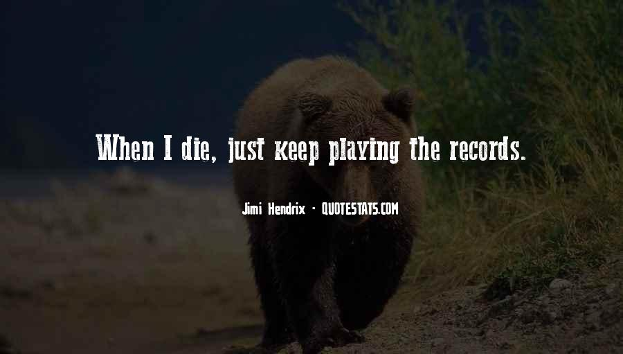 Quotes About Playing Records #578044