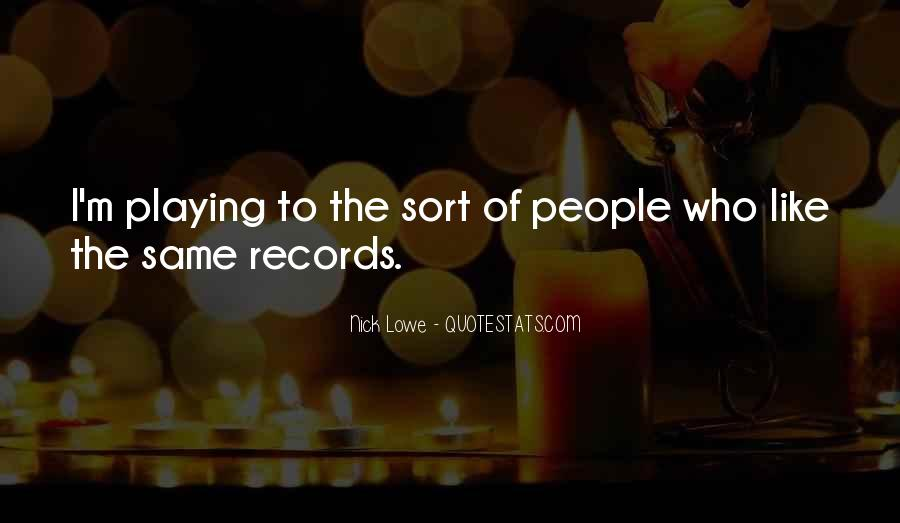 Quotes About Playing Records #641476