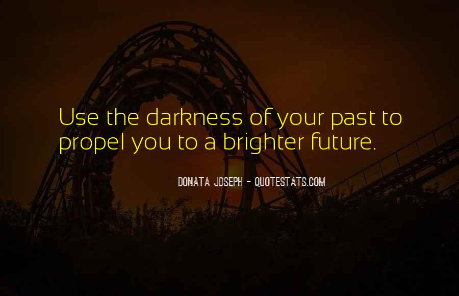 Quotes About Brighter Future #1020375