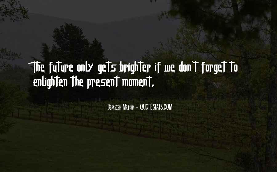 Quotes About Brighter Future #1037638
