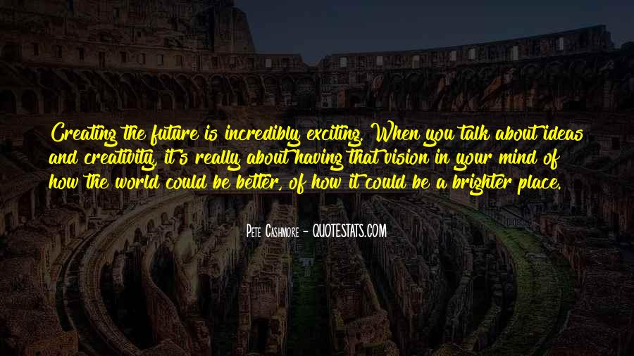 Quotes About Brighter Future #1048269