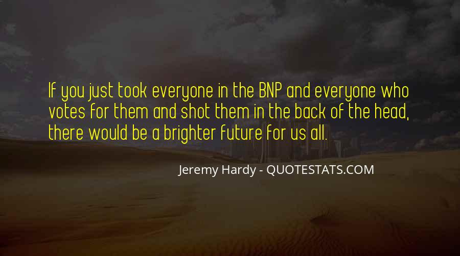 Quotes About Brighter Future #109943