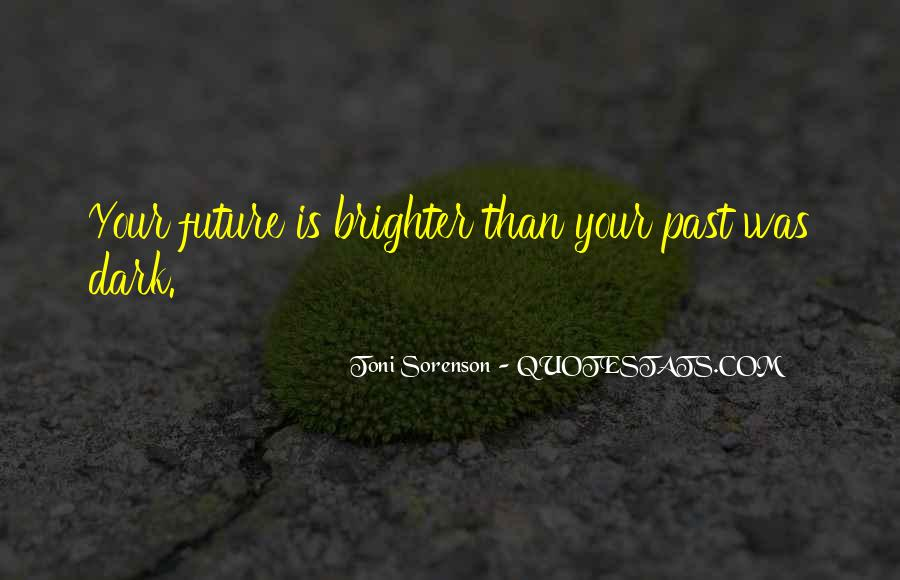 Quotes About Brighter Future #1122097