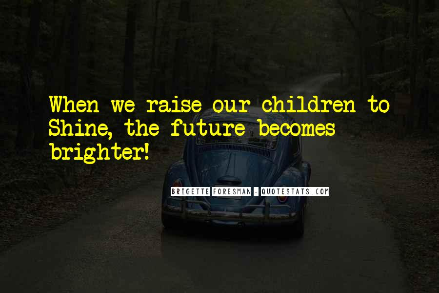 Quotes About Brighter Future #1135541