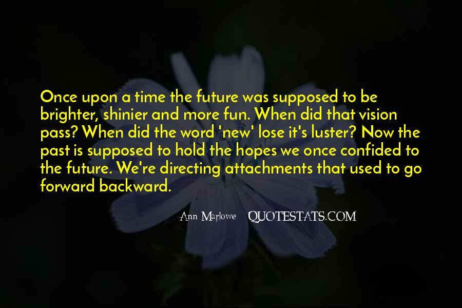 Quotes About Brighter Future #1188235