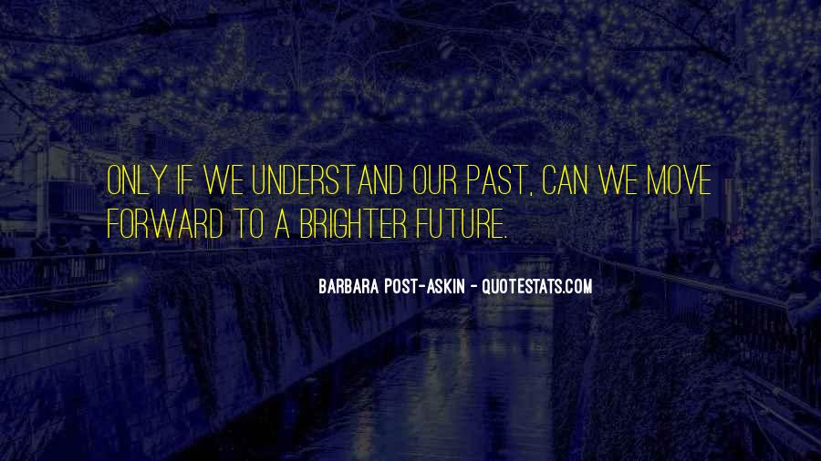 Quotes About Brighter Future #1247709