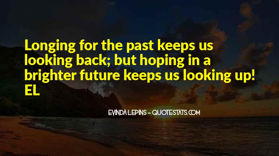 Quotes About Brighter Future #1383583