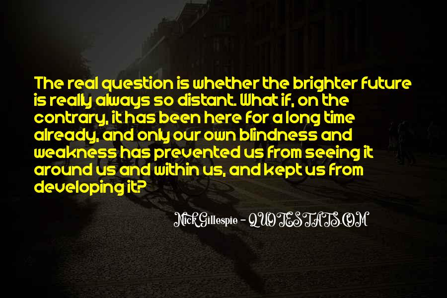 Quotes About Brighter Future #1406451