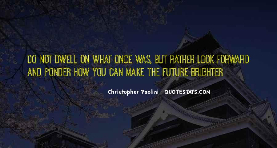Quotes About Brighter Future #149369