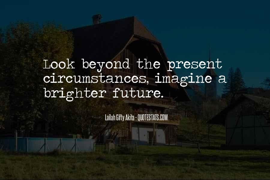 Quotes About Brighter Future #1622118